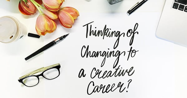 Thinking of changing to a creative career?